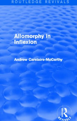 Allomorphy in Inflexion (Routledge Revivals) (Hardback) book cover