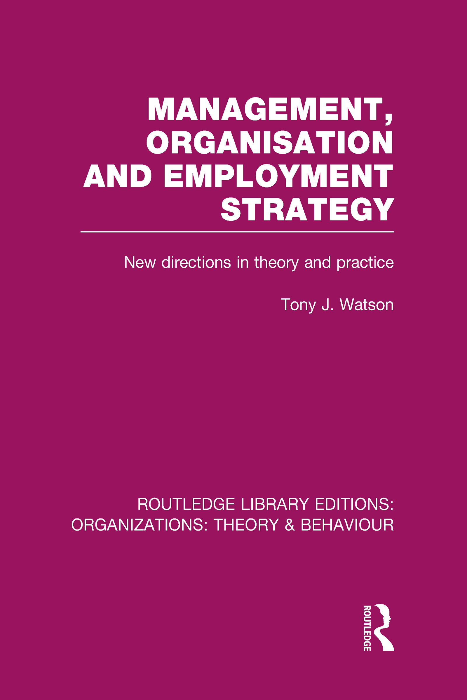 Management Organization and Employment Strategy (RLE: Organizations): New Directions in Theory and Practice (Hardback) book cover