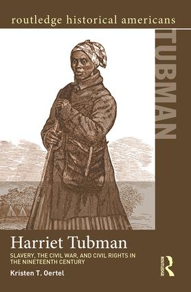 Harriet Tubman: Slavery, the Civil War, and Civil Rights in the 19th Century book cover