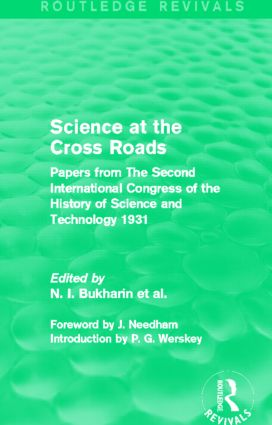 Science at the Cross Roads (Routledge Revivals): Papers from The Second International Congress of the History of Science and Technology 1931 (Hardback) book cover