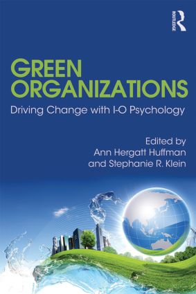 Green Organizations: Driving Change with I-O Psychology, 1st Edition (Paperback) book cover