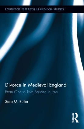 Divorce in Medieval England: From One to Two Persons in Law (Hardback) book cover