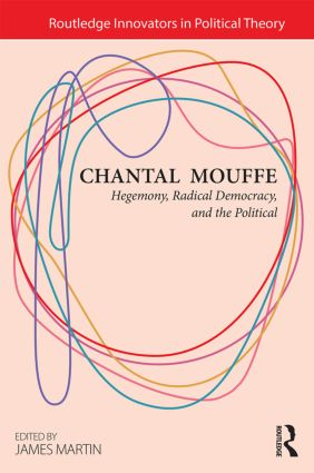 Chantal Mouffe: Hegemony, Radical Democracy, and the Political book cover
