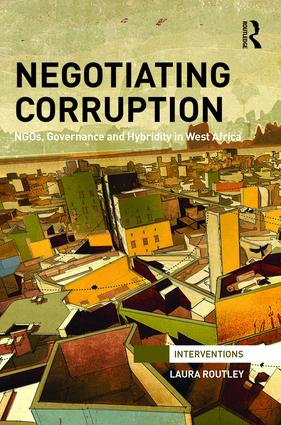 Negotiating Corruption: NGOs, Governance and Hybridity in West Africa book cover