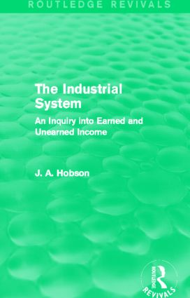 The Industrial System (Routledge Revivals): An Inquiry into Earned and Unearned Income, 1st Edition (Paperback) book cover