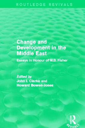 Change and Development in the Middle East (Routledge Revivals): Essays in honour of W.B. Fisher, 1st Edition (Paperback) book cover