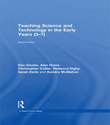 Teaching Science and Technology in the Early Years (3-7): 2nd Edition (Hardback) book cover