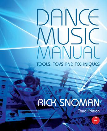 Dance Music Manual: Tools, Toys, and Techniques, 3rd Edition (Paperback) book cover