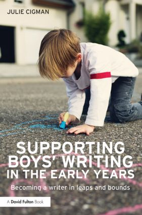 Supporting Boys' Writing in the Early Years: Becoming a writer in leaps and bounds, 1st Edition (Paperback) book cover