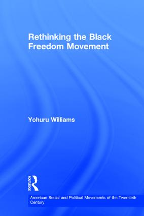 Rethinking the Black Freedom Movement: 1st Edition (Hardback) book cover