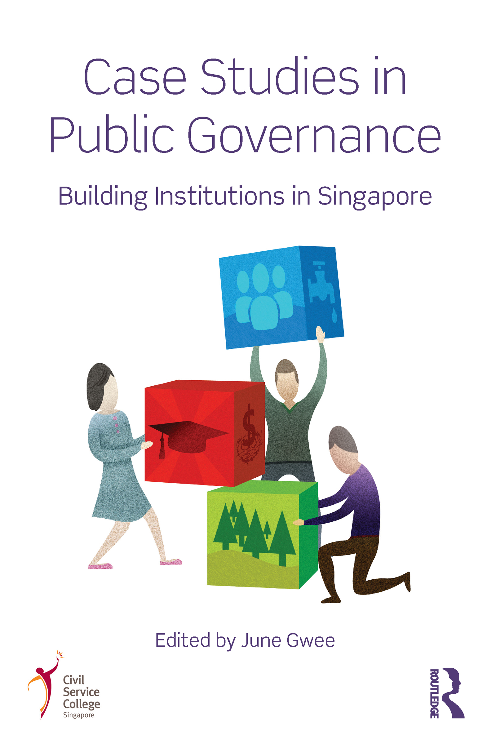 Case Studies in Public Governance: Building Institutions in Singapore (Paperback) book cover