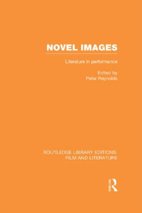 Novel Images: Literature in Performance (Hardback) book cover