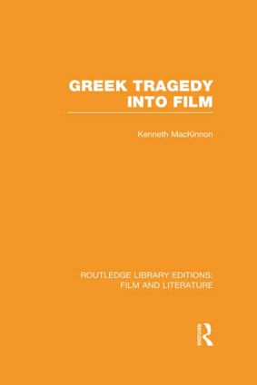 Greek Tragedy into Film (Hardback) book cover