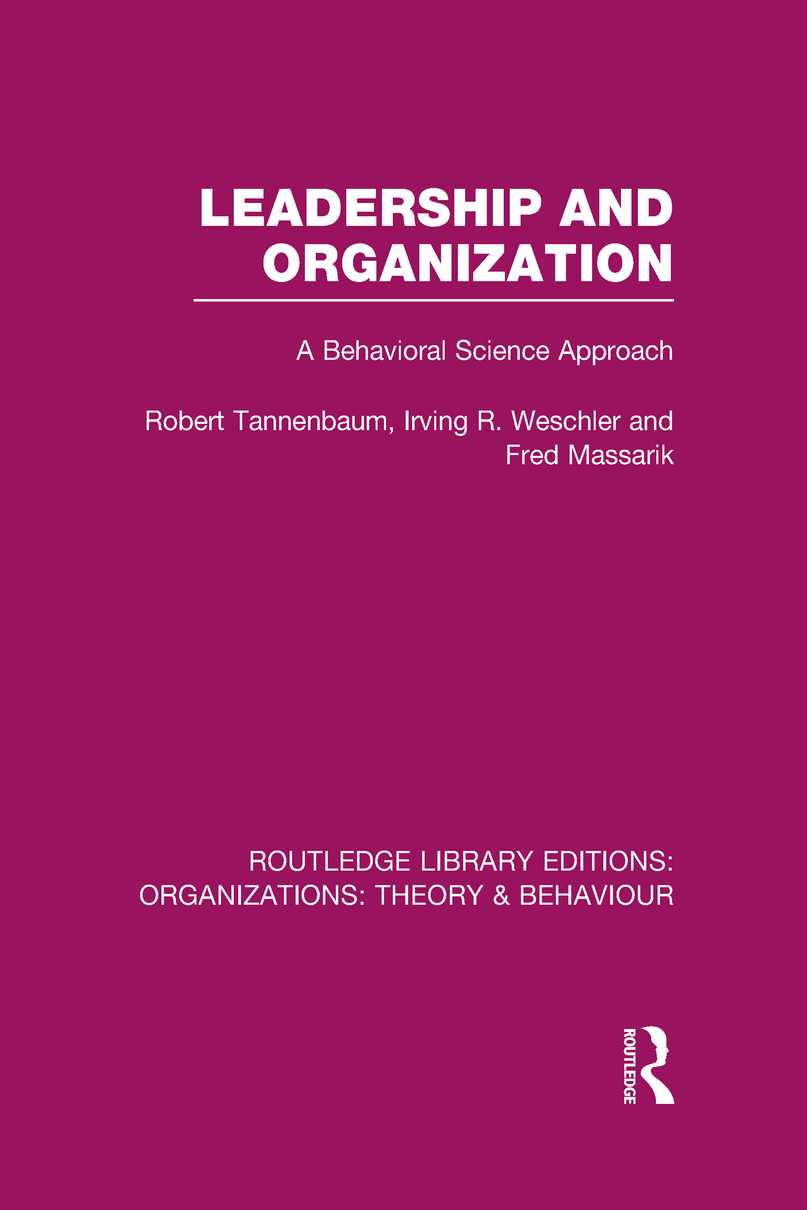 Leadership and Organization (RLE: Organizations): A Behavioural Science Approach (Hardback) book cover
