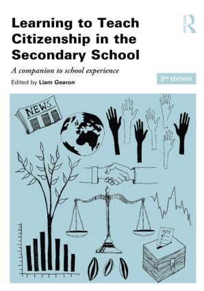Learning to Teach Citizenship in the Secondary School: A companion to school experience, 3rd Edition (Paperback) book cover