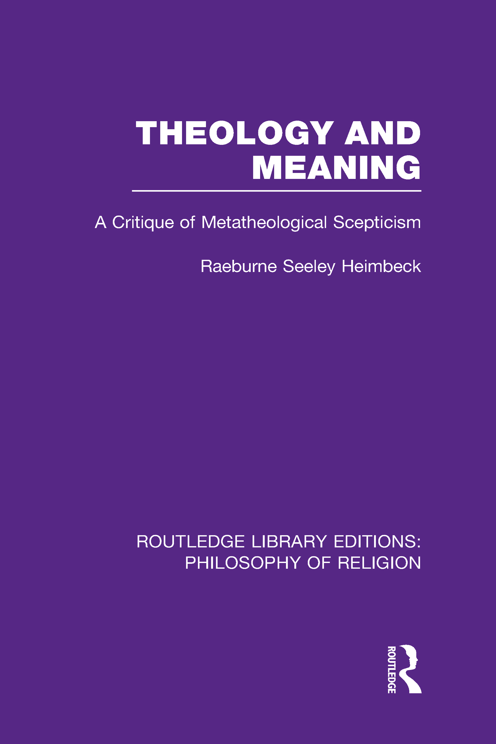 Theology and Meaning: A Critique of Metatheological Scepticism (Hardback) book cover