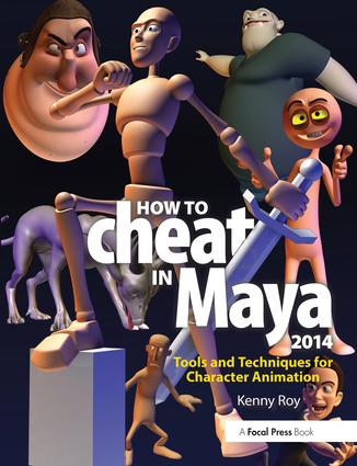 How to Cheat in Maya 2014: Tools and Techniques for Character Animation, 1st Edition (Paperback) book cover