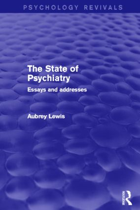 The State of Psychiatry (Psychology Revivals): Essays and addresses (Hardback) book cover