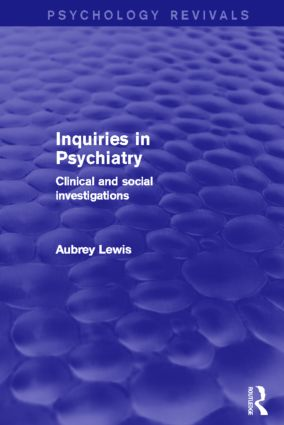 Inquiries in Psychiatry (Psychology Revivals)