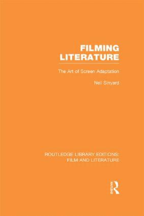 Filming Literature: The Art of Screen Adaptation (Hardback) book cover
