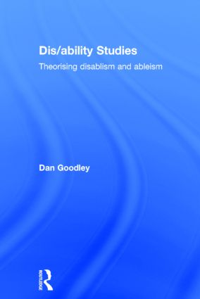 Dis/ability Studies: Theorising disablism and ableism, 1st Edition (Hardback) book cover