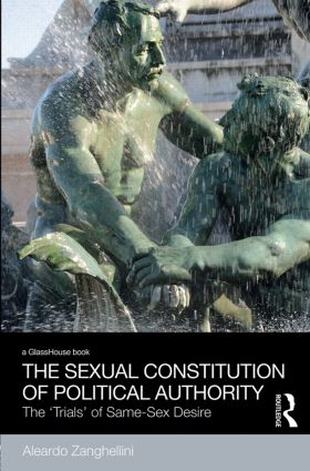 The Sexual Constitution of Political Authority: The 'Trials' of Same-Sex Desire book cover