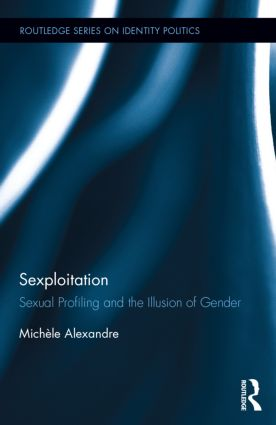 Sexploitation: Sexual Profiling and the Illusion of Gender book cover