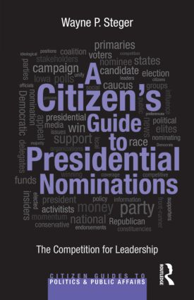 A Citizen's Guide to Presidential Nominations: The Competition for Leadership (e-Book) book cover