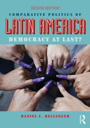Comparative Politics of Latin America: Democracy at Last?, 2nd Edition (Paperback) book cover