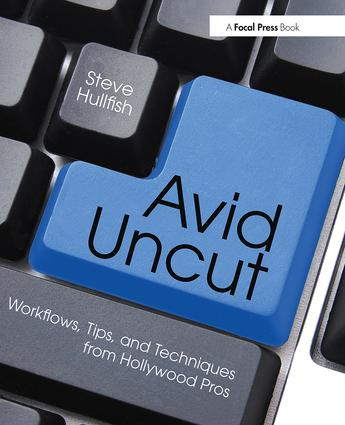 Avid Uncut: Workflows, Tips, and Techniques from Hollywood Pros book cover