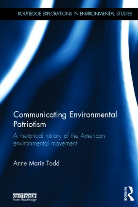 Communicating Environmental Patriotism: A Rhetorical History of the American Environmental Movement (Hardback) book cover