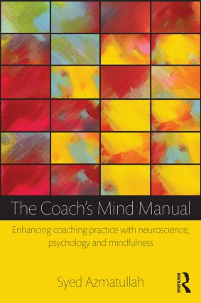 The Coach's Mind Manual: Enhancing coaching practice with neuroscience, psychology and mindfulness, 1st Edition (Paperback) book cover