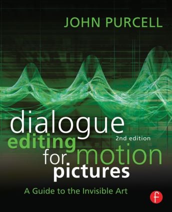 Dialogue Editing for Motion Pictures: A Guide to the Invisible Art book cover