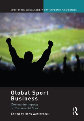 Global Sport Business: Community Impacts of Commercial Sport, 1st Edition (Paperback) book cover