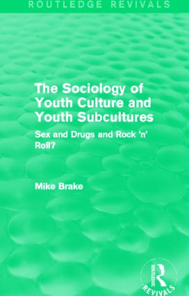 The Sociology of Youth Culture and Youth Subcultures (Routledge Revivals): Sex and Drugs and Rock 'n' Roll? (Hardback) book cover