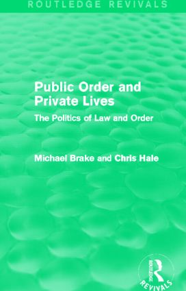 Public Order and Private Lives (Routledge Revivals): The Politics of Law and Order (Hardback) book cover