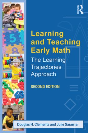 Learning and Teaching Early Math: The Learning Trajectories Approach book cover