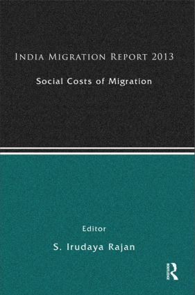 India Migration Report 2013: Social Costs of Migration (Hardback) book cover