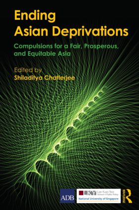 Ending Asian Deprivations: Compulsions for a Fair, Prosperous and Equitable Asia book cover