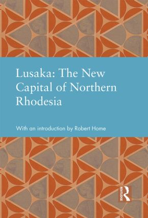 Lusaka: The New Capital of Northern Rhodesia (Hardback) book cover