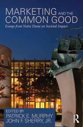 Marketing and the Common Good: Essays from Notre Dame on Societal Impact (Paperback) book cover