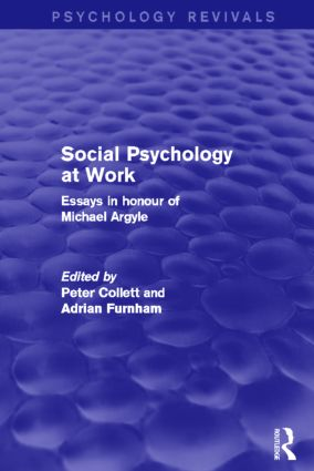 Social Psychology at Work (Psychology Revivals): Essays in honour of Michael Argyle (Hardback) book cover