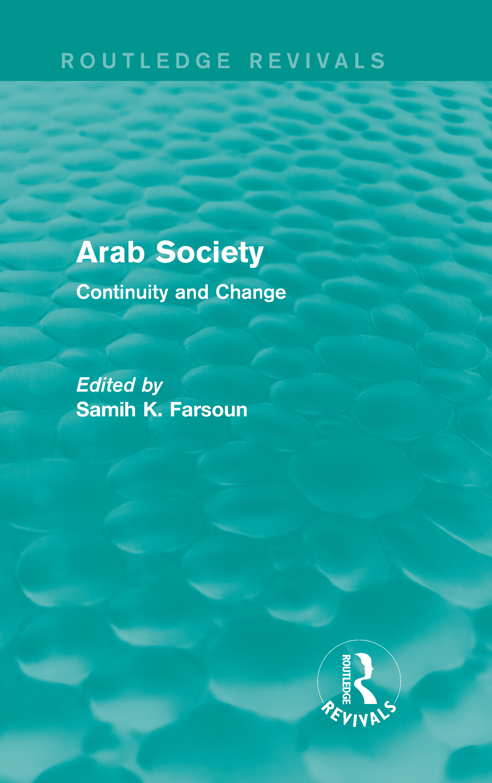 Arab Society (Routledge Revivals): Continuity and Change (Hardback) book cover