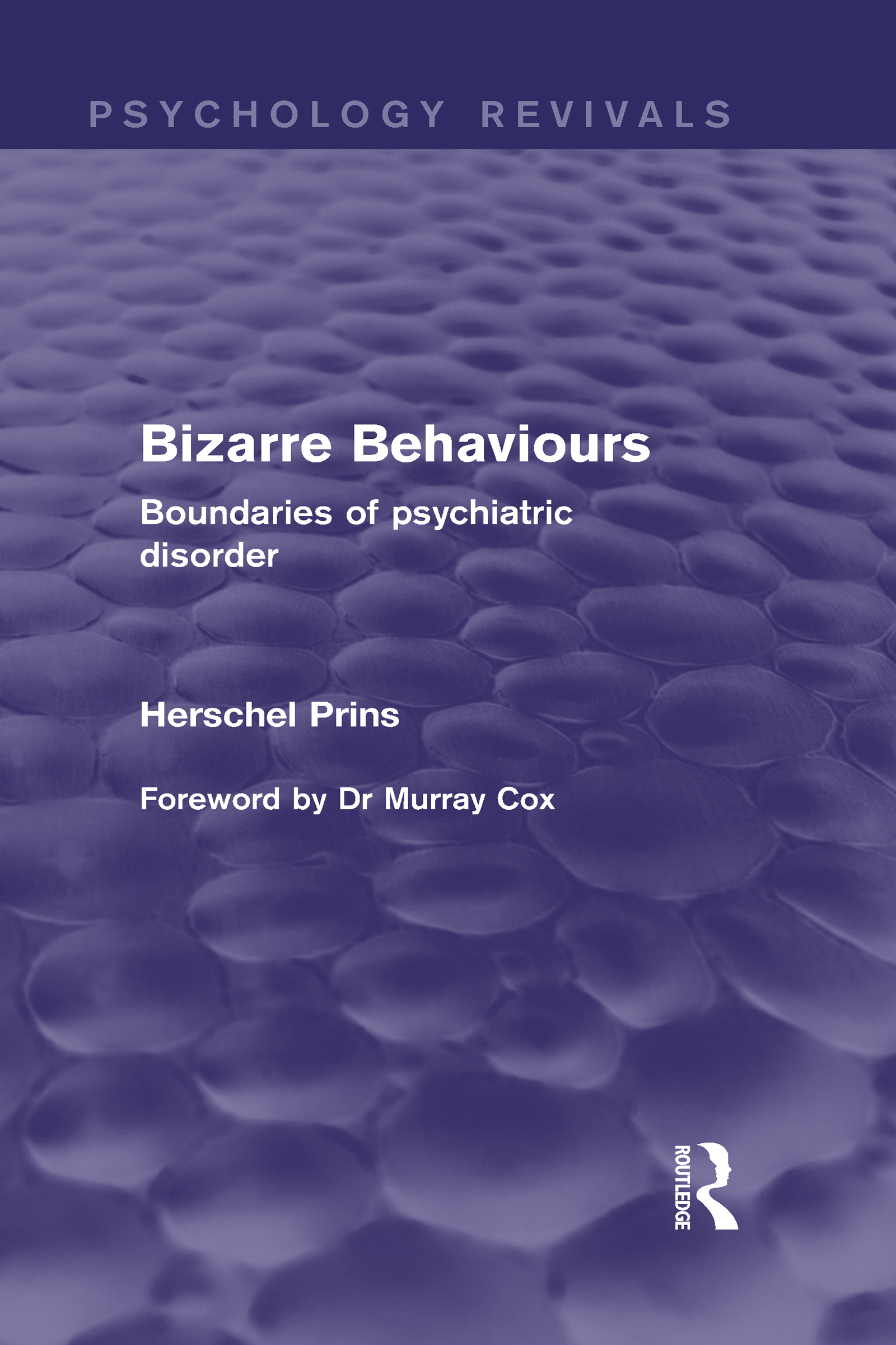 Bizarre Behaviours (Psychology Revivals): Boundaries of Psychiatric Disorder (Hardback) book cover