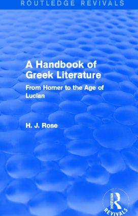A Handbook of Greek Literature (Routledge Revivals): From Homer to the Age of Lucian, 1st Edition (Paperback) book cover