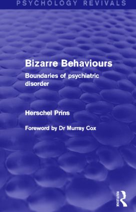 Bizarre Behaviours: Boundaries of Psychiatric Disorder, 1st Edition (Paperback) book cover