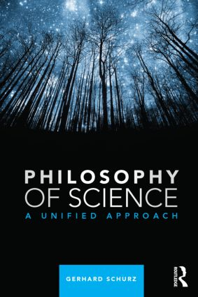Philosophy of Science: A Unified Approach, 1st Edition (Paperback) book cover