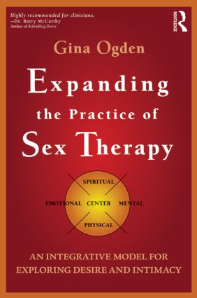 Expanding the Practice of Sex Therapy: An Integrative Model for Exploring Desire and Intimacy (Paperback) book cover