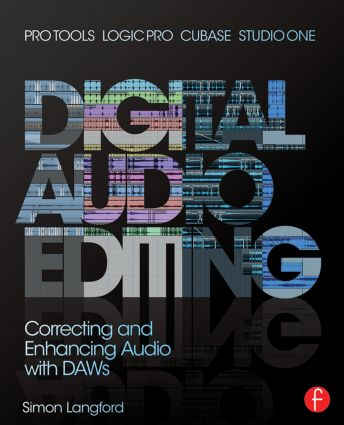 Digital Audio Editing: Correcting and Enhancing Audio in Pro Tools, Logic Pro, Cubase, and Studio One book cover