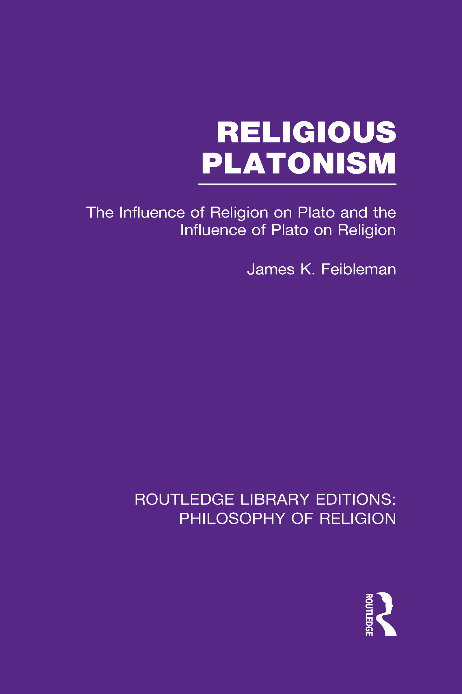 Religious Platonism: The Influence of Religion on Plato and the Influence of Plato on Religion (Hardback) book cover